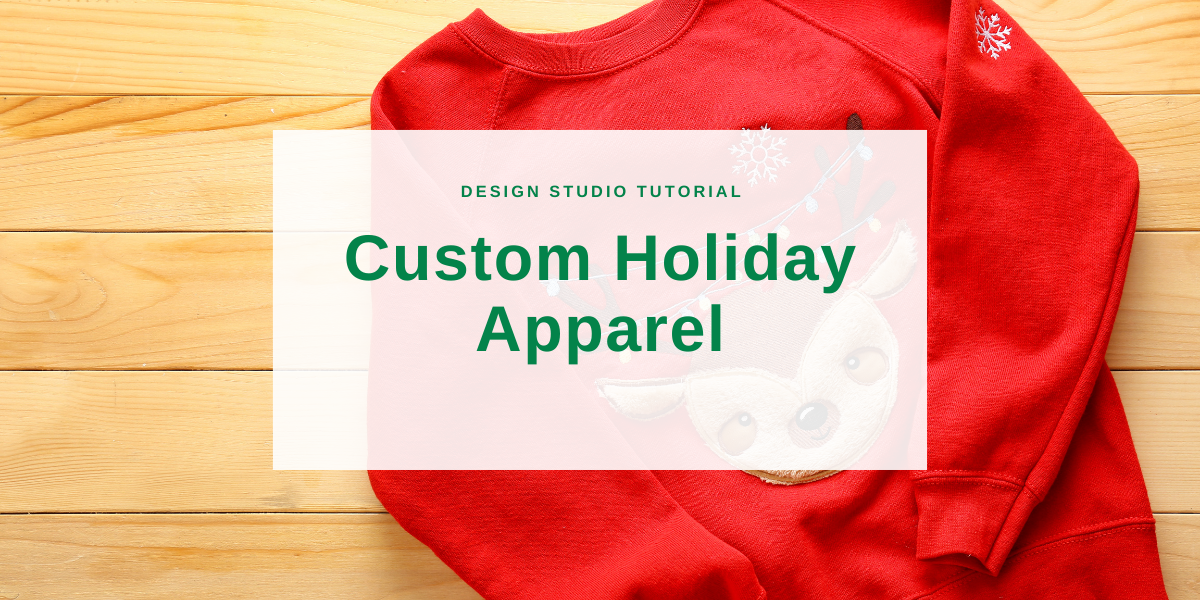 Customizing Holiday Apparel